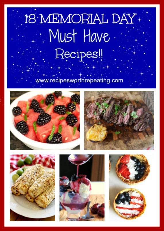 18 Memorial Day MUST HAVE recipes featuring watermelon and blackberry salad, grilled skirt steak, grilled corn and patriotic tartlets!