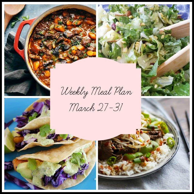 Weekly Meal Plan featuring beef stew, corn salad, fish tacos with purple slaw and a bowl of beef stir fry with noodles.