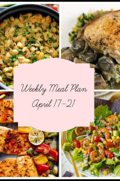 Savory and Satisfying Meals: Meal Plan Week of April 17-21