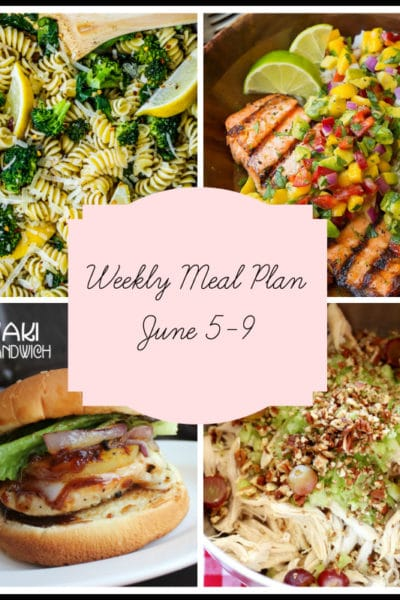 Summer Dinners For Hot Days: Meal Plan Week of June 5-9