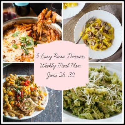 5 Easy Pasta Dinners: Meal Plan Week of June 26-30