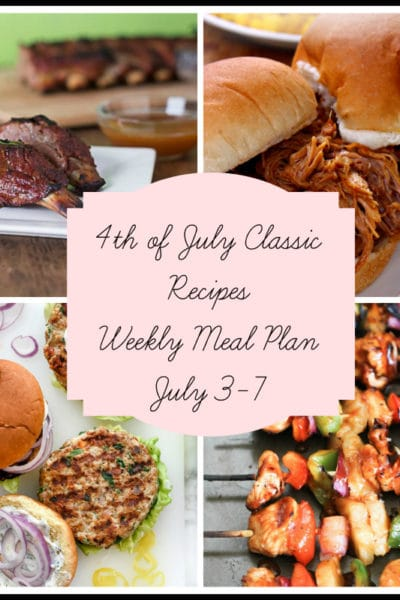 4th of July Classic Recipes: Meal Plan Week of July 3-7