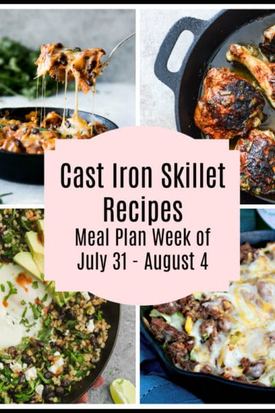 Cast Iron Skillet Recipes: Meal Plan Week of July 31 – August 4