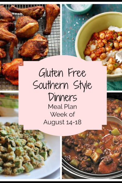 Gluten Free Southern Dinners: Meal Plan Week of August 14-18