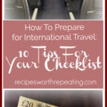 """How to prepare for International travel. A list of """"to-do's"""" for your checklist and international travel tips you didn't think about for traveling abroad!"""