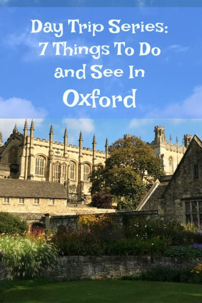 7 Thing To Do and See In Oxford, UK – Day Trip Series