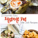 25 Insanely Easy Instant Pot Side Dish Recipes