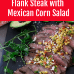 Sliced flank steak topped with corn salsa.