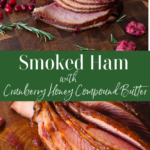 Ham topped with cranberry compound butter topped with brown sugar.